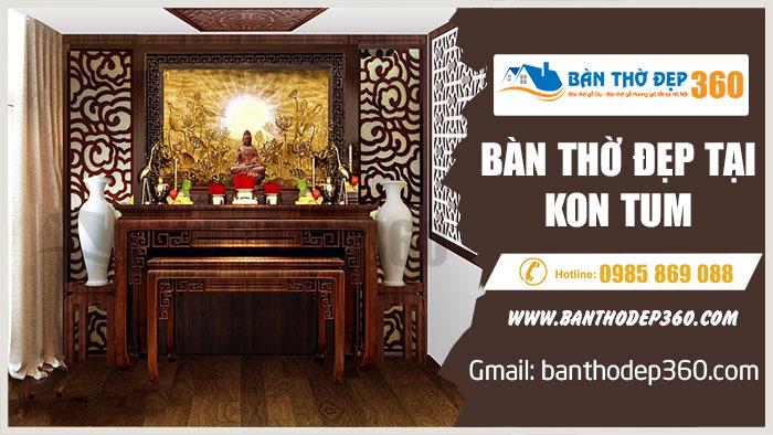 799+ Mẫu bàn thờ đẹp Kon Tum gồm bàn thờ treo tường, bàn thờ đứng